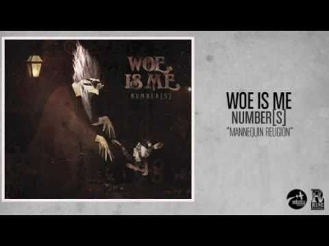 Woe, Is Me - Mannequin Religion
