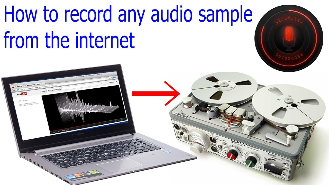 How to record any audio sample from the internet using and audio ...