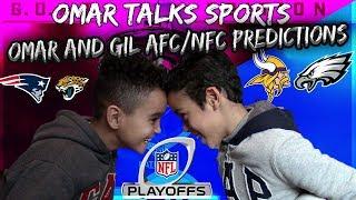 Omar & Gilly NFL AFC/NFC Playoffs 2018 Predictions 🏈 : Omar Talks Sports
