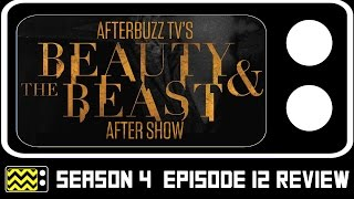 Beauty & The Beast Season 4 Episode 12 Review w/ Austin Basis | AfterBuzz TV