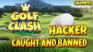 Golf Clash HACKER - Caught and banned! - The famous 'Master' player