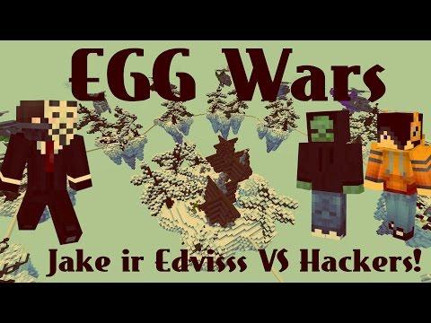 Minecraft: Egg Wars 1.9 #4 Jake  ir Edvisss VS Hackers!