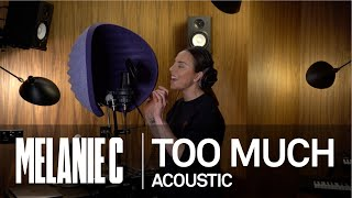 MELANIE C - Too Much [Acoustic]
