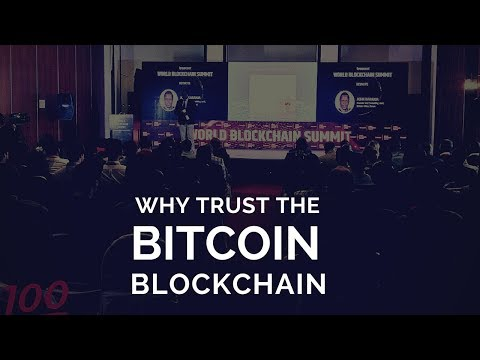 Why Trust the Bitcoin Blockchain - BITHUB AFRICA - World Blockchain Summit  Nairobi 2018