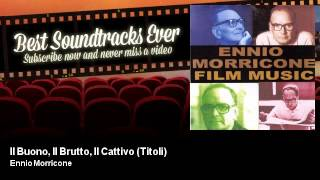 Ennio Morricone - Il Buono, Il Brutto, Il Cattivo (Titoli) - Soundtrack