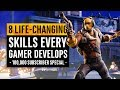 8 Life-Changing Skills Every Gamer Develops (100k sub special)
