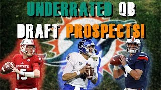 Underrated QB Draft Prospects 2019!