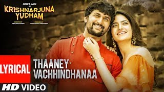 Thaaney Vachhindhanaa Lyrical Video Song | Krishnarjuna Yudham Songs | Nani, Hiphop Tamizha