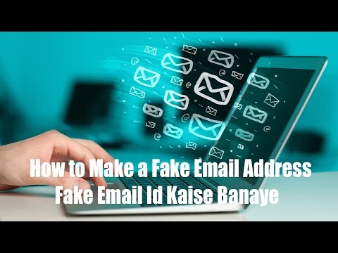 How to Make a Fake Email Address/Fake Email Id Kaise Banaye