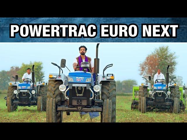 Powertrac Euro Next Series | पॉवरट्रैक की नई सीरीज यूरो नेक्स्ट | Powertrac New Tractors