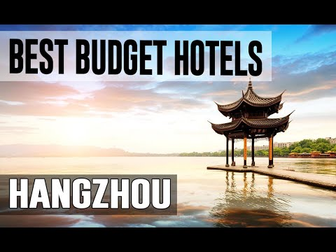 Cheap And Best Budget Hotels In Hangzhou ,China