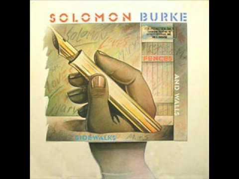 Solomon Burke - Sidewalks, Fences and Walls