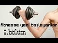 Fitnesse yeni bașlayanlar için antrenman programı 2.bölüm