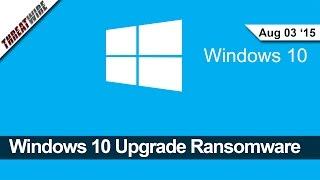 Windows 10 Upgrade Ransomware, Thunderstrike 2 Mac Hack, New Tor Anonymity Attack   Threatwire