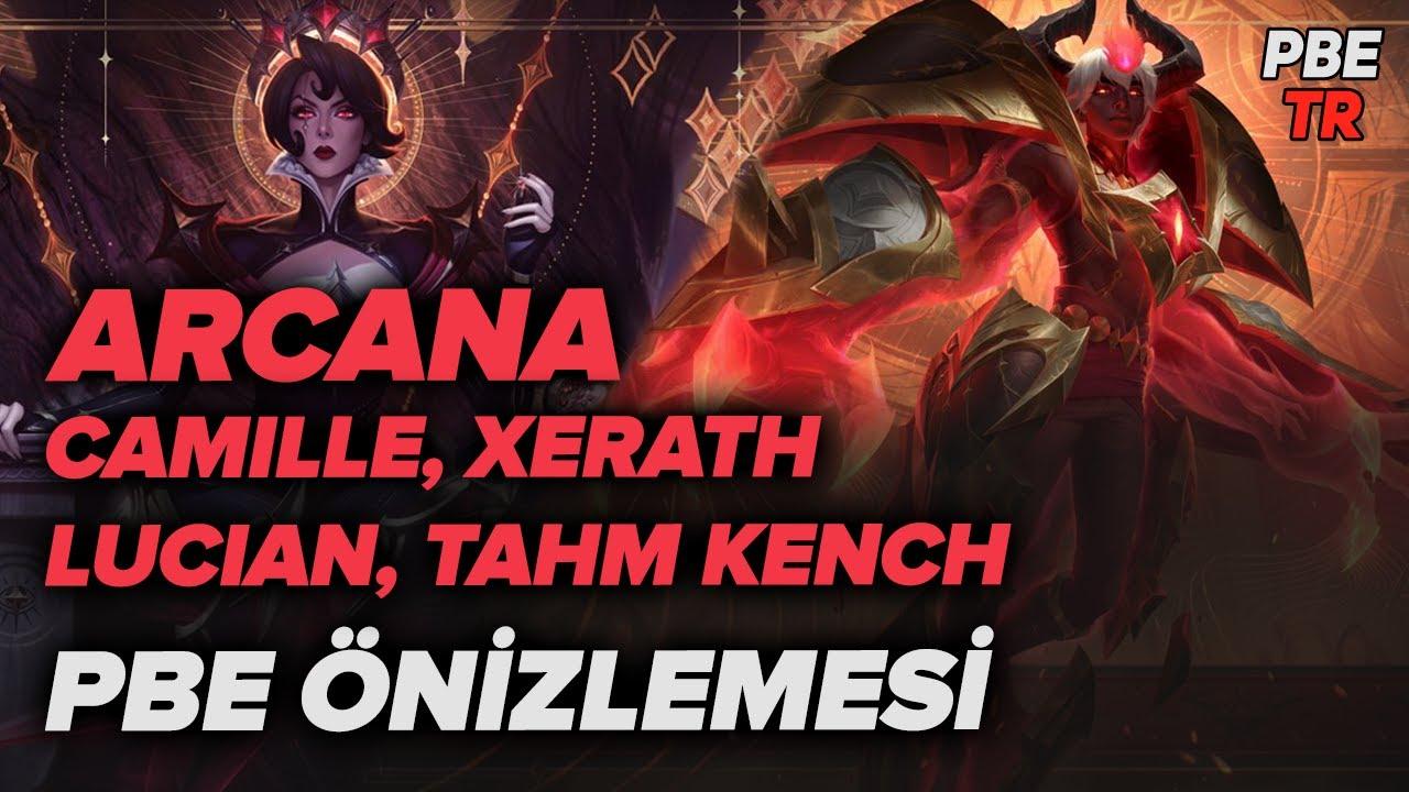 PBE Önizlemesi 11.10 - Arcana Xerath, Camille, Lucian & Tahm Kench