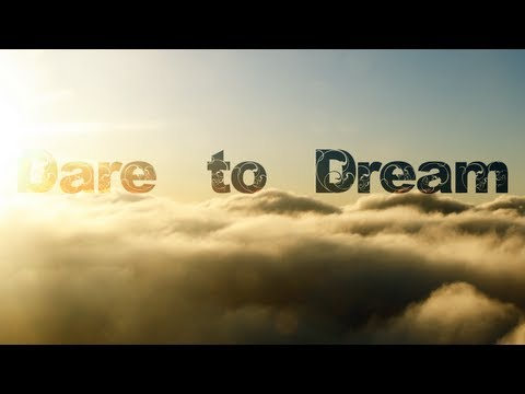 Dare To Dream - HD Version