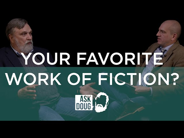 Favorite Work of Fiction / Ask Doug