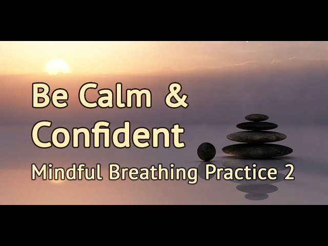 3 Minute Mindfulness Practice: Quickly Feel Calmer, More Relaxed & Confident