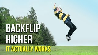 HOW TO BACKFLIP HIGHER THAN ANYONE ELSE!