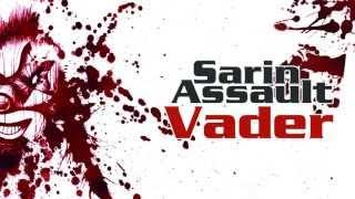 Sarin Assault - Vader