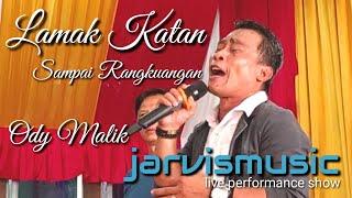 Lamak Katan Sampai Rangkuangan - Live Show - [Ody Malik] - [ jarvismusic.id - live ]