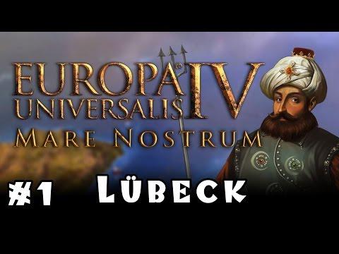 Let's Play Europa Universalis 4: Mare Nostrum! -- Lübeck -- Part 1