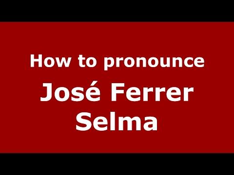 How to pronounce José Ferrer Selma SpainSpanish  PronounceNames.com