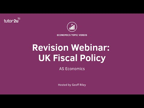 Revision Webinar: UK Fiscal Policy