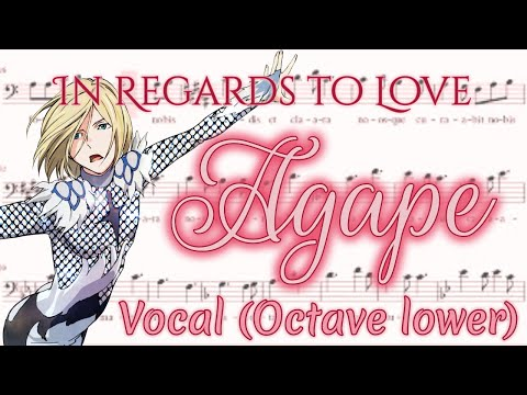 In Regards to Love: Agape - Yuri!!! on Ice (Vocal Octave Lower)