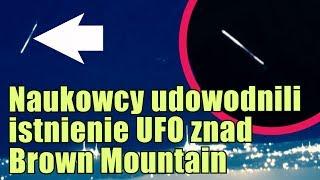 Naukowcy uwiecznili legendarne UFO z nad szczytu Brown Mountain!