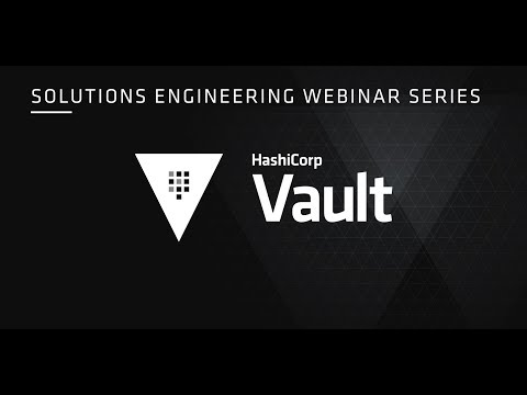 HashiCorp Solutions Engineering Webinar Series- Vault with Public Clouds