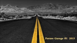 Future Garage Mix #1 - 2015