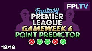 Point Predictor | FPL GAMEWEEK 6 | FANTASY PREMIER LEAGUE