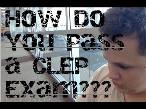How To Pass A CLEP Exam