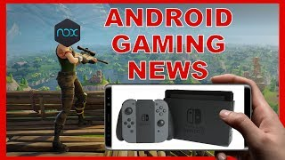 Fortnite for Android Update, Wonder Switch, and Nox App Player (Android Gaming News)