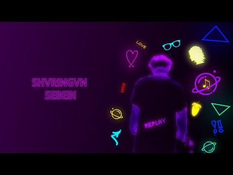 SHVRINGVN -  Sebebi (Official M/V)