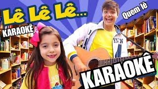 KARAOKÊ - LÊ LÊ LÊ QUEM LÊ  (COM LETRA) música infantil - ANNY E EU