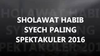 Sholawat Habib Syech Paling Spektakuler 2016