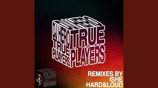 Play True Players (Hard & Loud Remix)