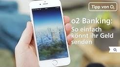 Geld senden mit o2 Banking: So einfach geht's