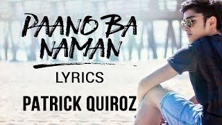 Patrick Quiroz - Paano Ba Naman Lyrics (PBB OTSO Song)