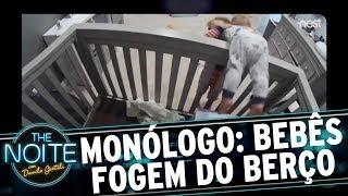 Monólogo: Bebês fazem operação de fuga do berço | The Noi…