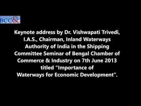 Keynote address by Dr. Vishwapati Trivedi, I.A.S., Chairman, Inland Waterways Authority of India