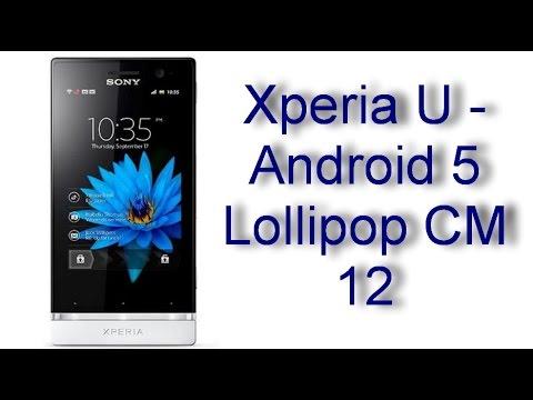 Прошивка Sony Xperia U на CyanogenMod 12 Android 5 Lollipop через TWRP + обзор прошивки.