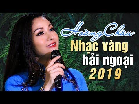 Nhạc Vàng Hải Ngoại HOÀNG CHÂU 2019 | Những Ca Khúc Nhạc Vàng Trữ Tình Hay Nhất Hiện Nay