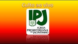Culto - Domingo 31/mai/2020 - IPJ - Rev. Jaime Eduardo