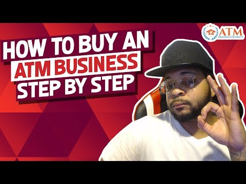 How To BUY An ATM Business Step - By - Step In 2019