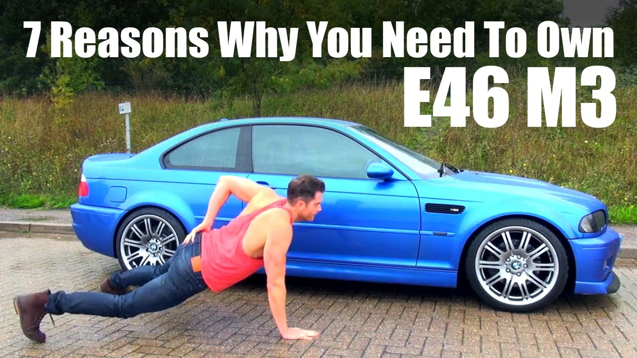 7 Reasons Why You Need To Own A BMW E46 M3