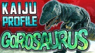 Gorosaurus|KAIJU PROFILE 【wikizilla.org】