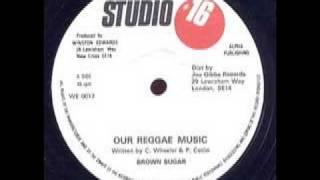 Brown Sugar - Our Reggae Music